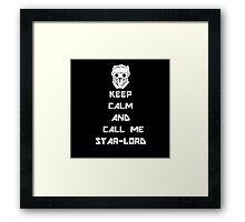 Keep Calm and call me Star-Lord Framed Print