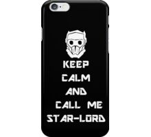 Keep Calm and call me Star-Lord iPhone Case/Skin