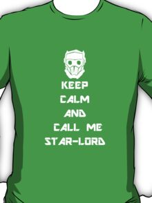 Keep Calm and call me Star-Lord T-Shirt