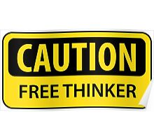 Caution - Free Thinker Poster