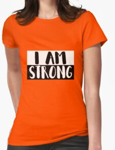 I Am Strong.  Womens Fitted T-Shirt