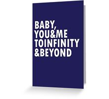 To Infinity & Beyond Greeting Card