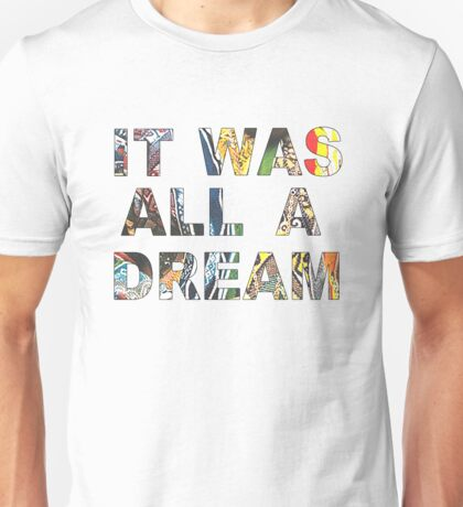 IT WAS ALL A DREAM - BIGGIE Unisex T-Shirt