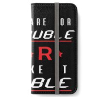 Prepare for Trouble! iPhone Wallet/Case/Skin