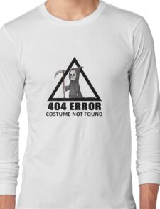 404 Error - COSTUME NOT FOUND Long Sleeve T-Shirt