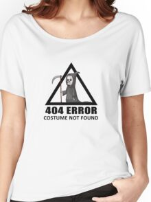 404 Error - COSTUME NOT FOUND Women's Relaxed Fit T-Shirt