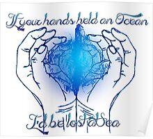 If your hands held an Ocean Poster