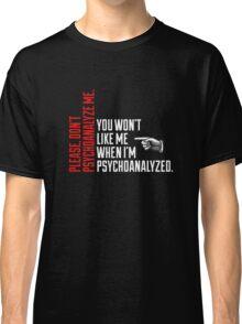 Please Don't Psychoanalyze Me Classic T-Shirt
