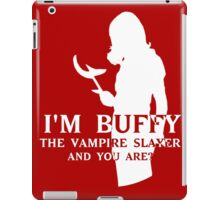 I'm Buffy...and you are? iPad Case/Skin