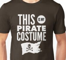 Funny Halloween TShirt Hoodie Costume This is My Pirate Costume Unisex T-Shirt