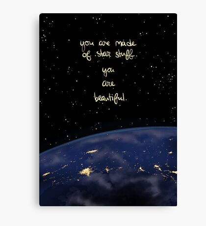 """""""You Are Made of Star Stuff"""" Canvas Print"""