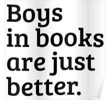 Boys in books are just better Poster