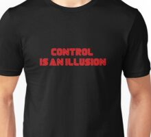 Mr. Robot - Control is an illusion Unisex T-Shirt