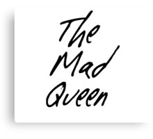 The Mad Queen Canvas Print