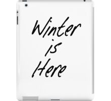 Winter Is Here iPad Case/Skin
