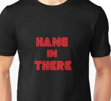 Mr. Robot - Hang in there Unisex T-Shirt
