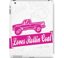 This Girl Loves Rollin Coal With Her Huband iPad Case/Skin