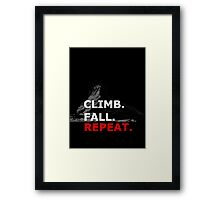 Climb. Fall. Repeat Framed Print
