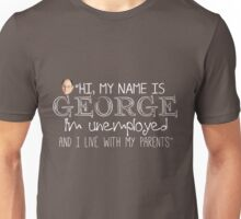 Hi, My Name Is George Unisex T-Shirt