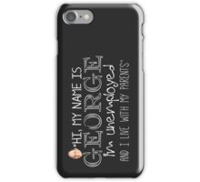 Hi, My Name Is George iPhone Case/Skin