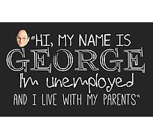 Hi, My Name Is George Photographic Print