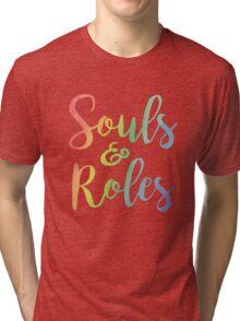 Souls & Roles Tri-blend T-Shirt