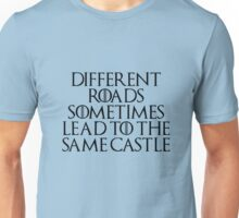 Different roads sometimes lead to the same castle Unisex T-Shirt