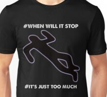 It's Too Much Unisex T-Shirt