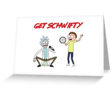 Get Schwifty Greeting Card