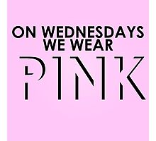 On Wednesdays We Wear Pink - Mean Girls Quote T-shirt Photographic Print