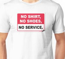 No Shirt, No Shoes, No Service Unisex T-Shirt