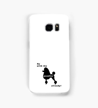 Gilmore Girls - Oy with the poodles already! Samsung Galaxy Case/Skin
