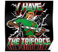 I Have the Triforce Poster