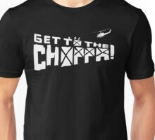 Get to the choppa! Unisex T-Shirt