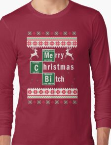 Merry Christmas B*tch, Funny Ugly Christmas Sweater Long Sleeve T-Shirt