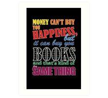 Money can buy books Art Print