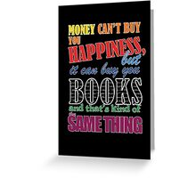 Money can buy books Greeting Card