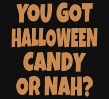 You Got Halloween Candy Or Nah? One Piece - Short Sleeve