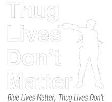 Thug Lives Don't Matter Photographic Print