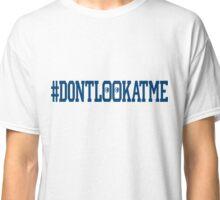 Don't Look at Me (alt version) Classic T-Shirt