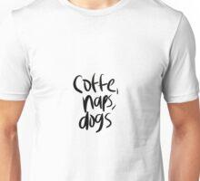 Coffee, Naps, Dogs Unisex T-Shirt