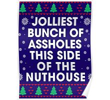 Jolliest bunch of Assholes This Side of The Nuthouse, Funny Xmas Gifts Poster