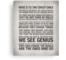 The Crazy Ones Canvas Print