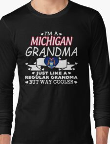 I'm a Michigan Grandma Long Sleeve T-Shirt