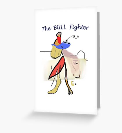 The BULL Fighter Greeting Card