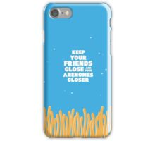 Keep Your Friends Close - Finding Nemo iPhone Case/Skin