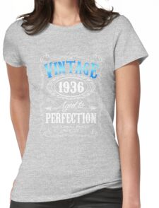 80th birthday gift for men Vintage 1936 aged to perfection 80 birthday Womens Fitted T-Shirt