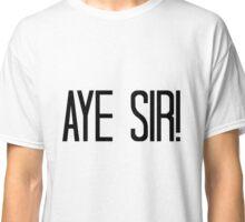AYE SIR Classic T-Shirt