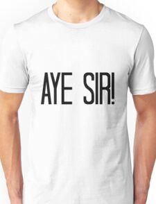 AYE SIR Unisex T-Shirt