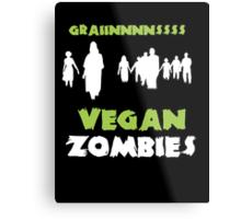 Vegan Zombies Graaaiiiinnnsss Metal Print